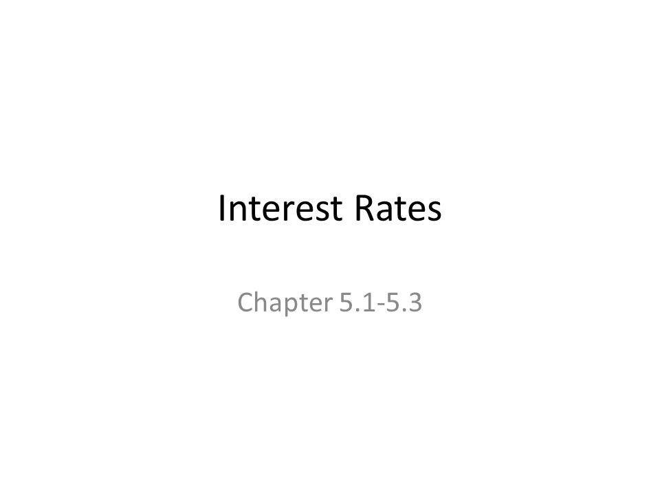 Interest Rates Chapter 5.1-5.3