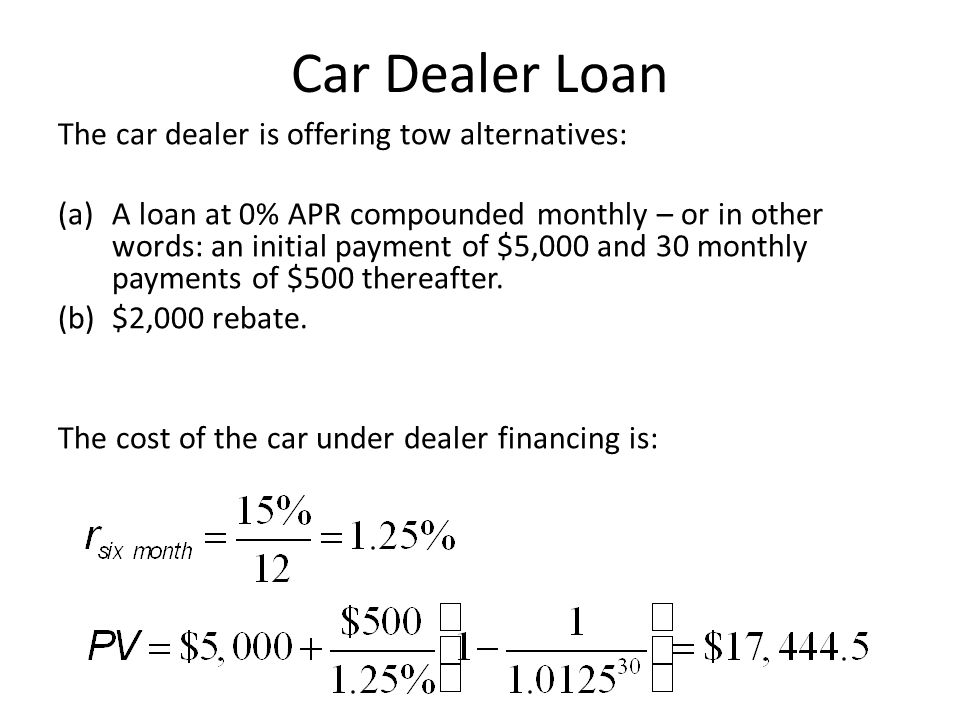 Car Dealer Loan The car dealer is offering tow alternatives: