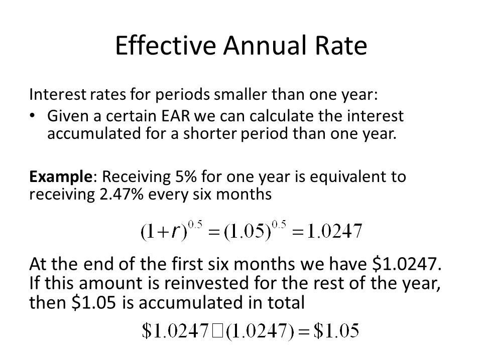 Effective Annual Rate Interest rates for periods smaller than one year: