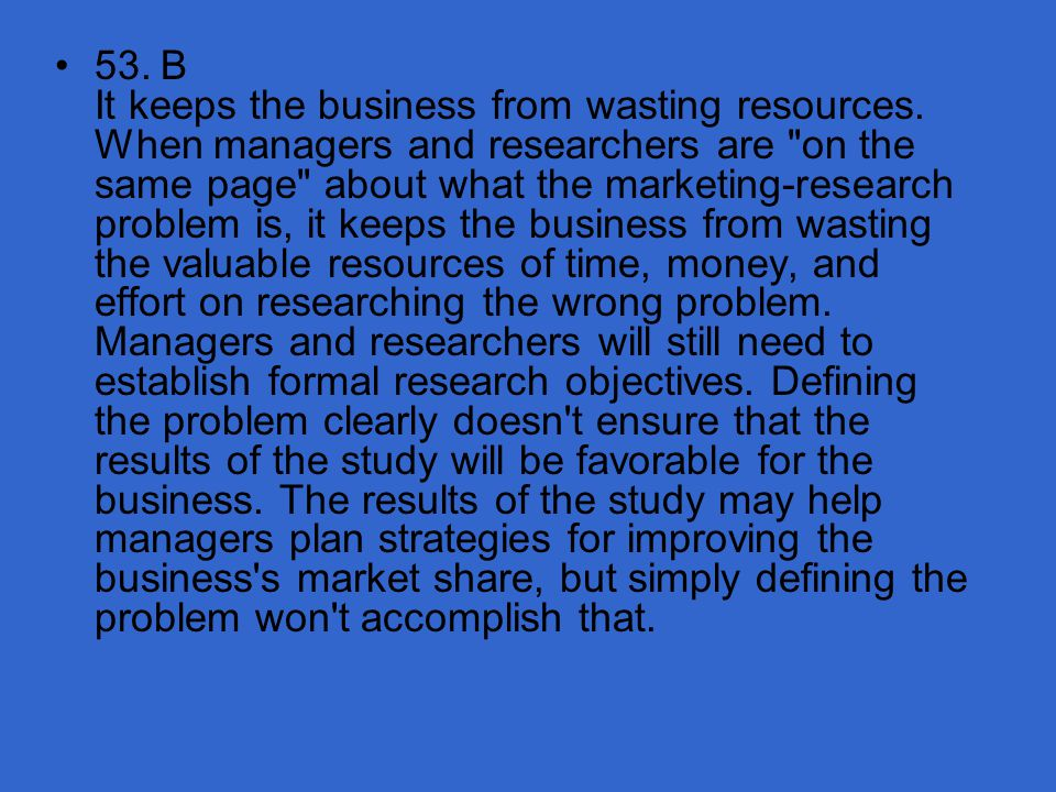 53. B It keeps the business from wasting resources