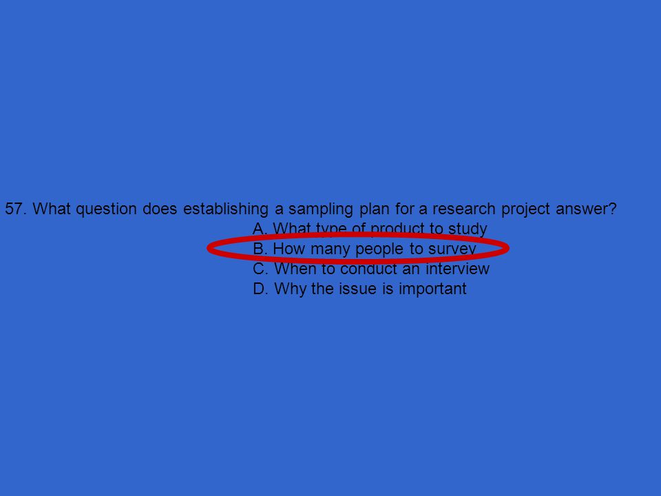 57. What question does establishing a sampling plan for a research project answer