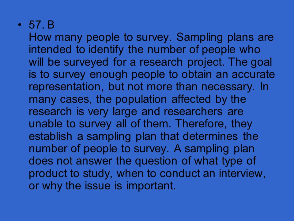 57. B How many people to survey
