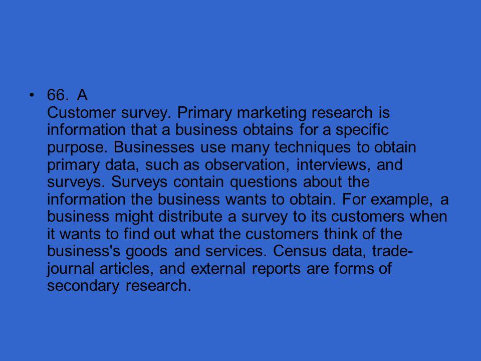 66. A Customer survey.
