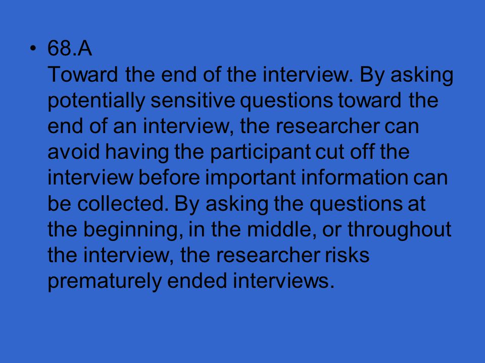 68. A Toward the end of the interview