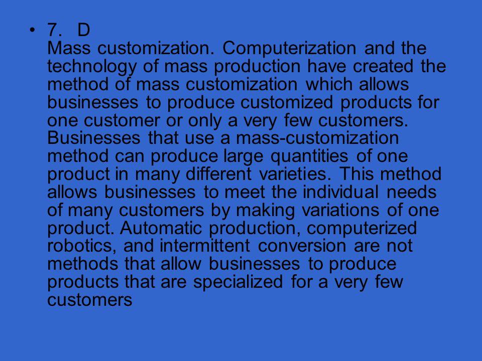 7. D Mass customization.