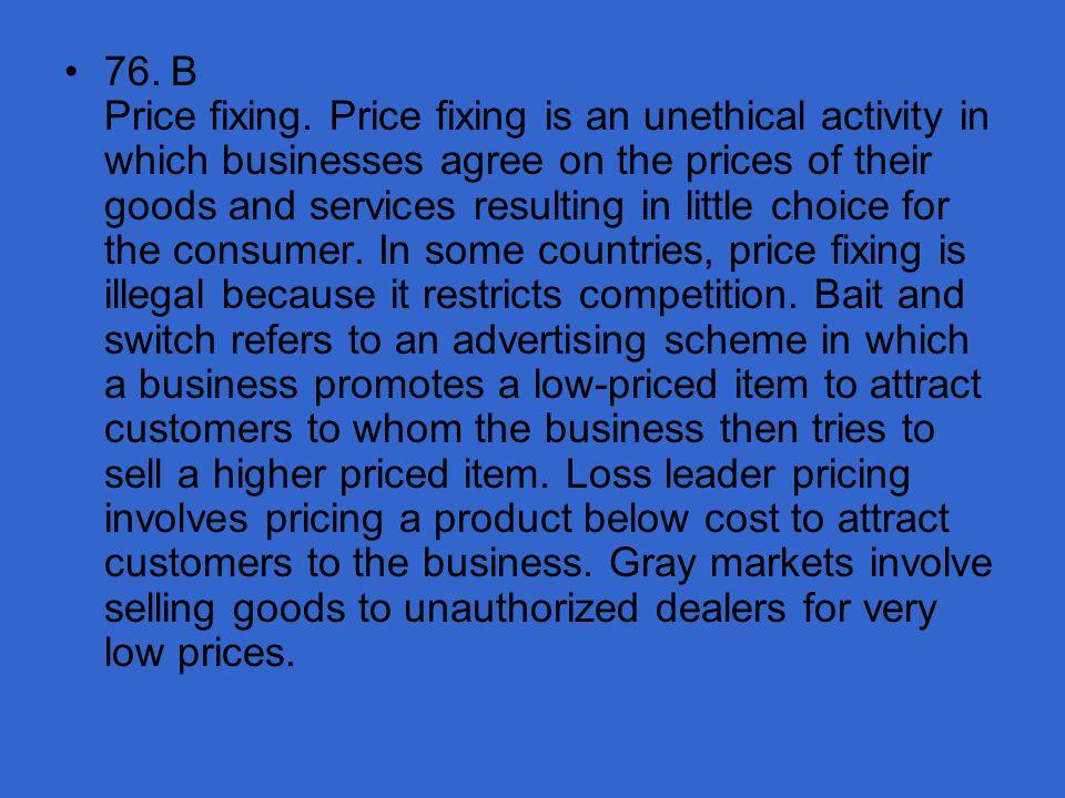 76. B Price fixing.