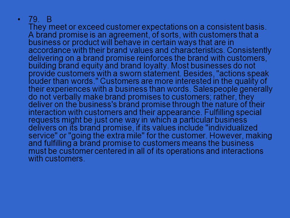 79. B They meet or exceed customer expectations on a consistent basis