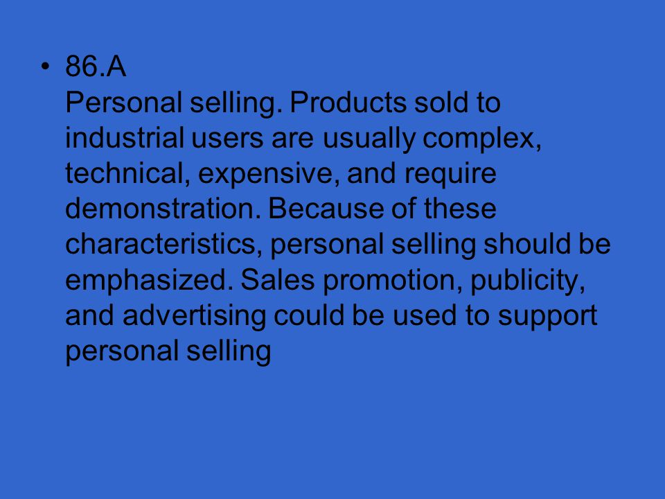86. A Personal selling.