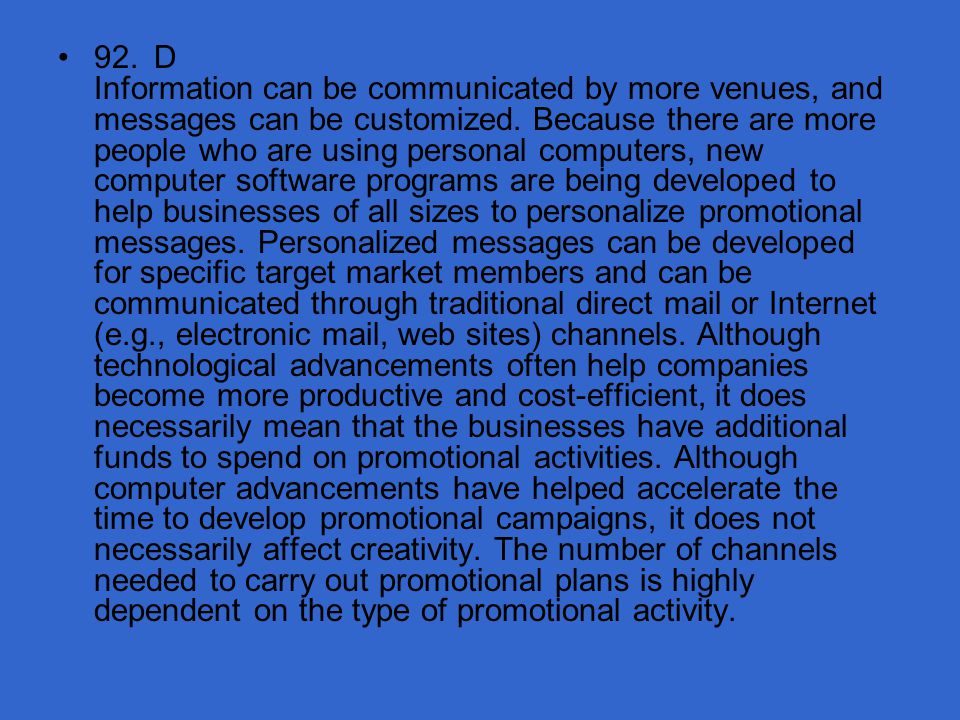 92. D Information can be communicated by more venues, and messages can be customized.