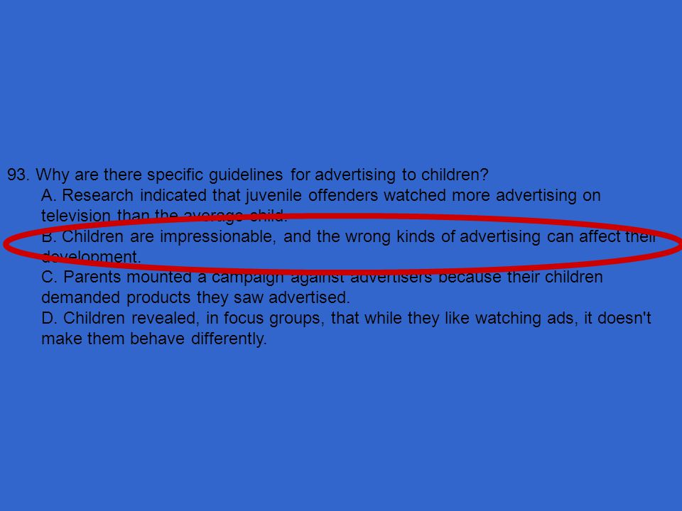 93. Why are there specific guidelines for advertising to children