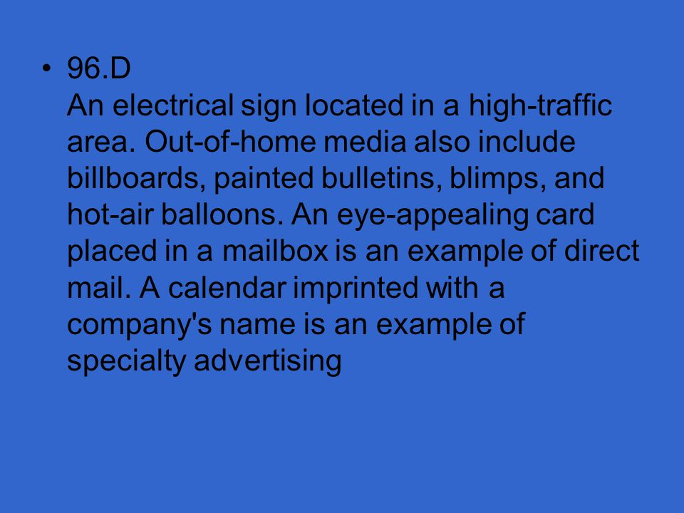 96. D An electrical sign located in a high-traffic area