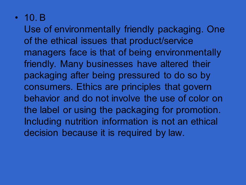 10. B Use of environmentally friendly packaging