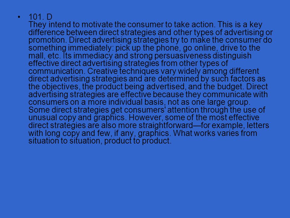 101. D They intend to motivate the consumer to take action