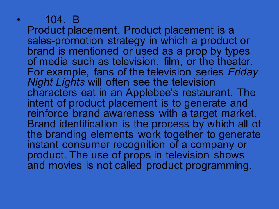 104. B Product placement.