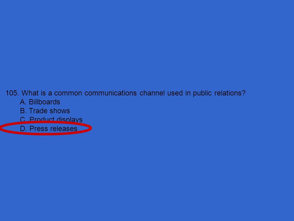 105. What is a common communications channel used in public relations