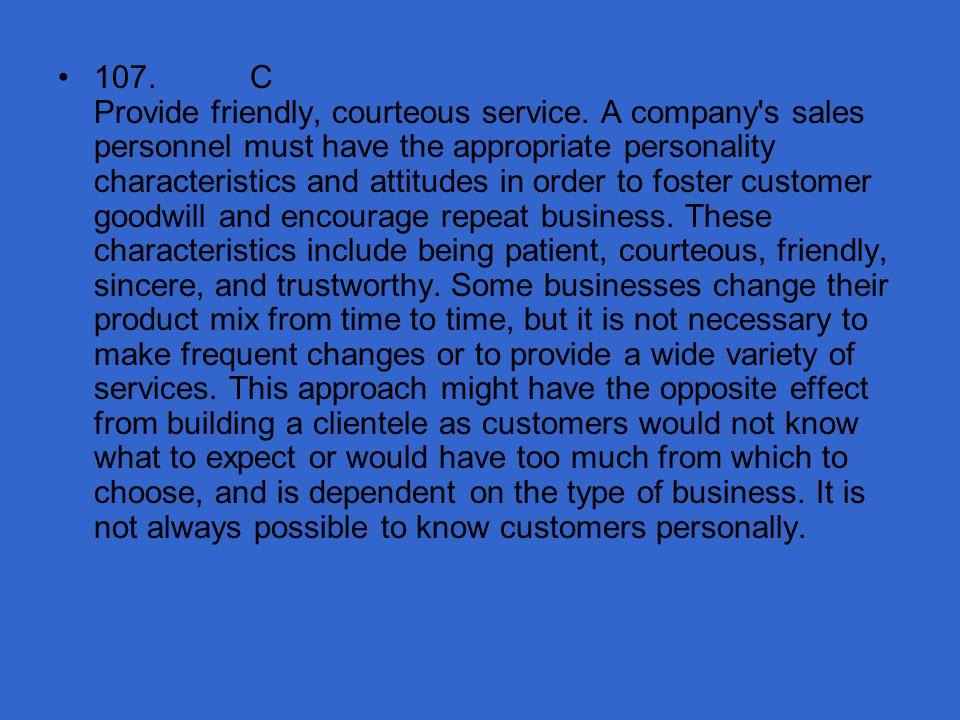 107. C Provide friendly, courteous service