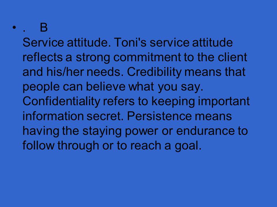 . B Service attitude.