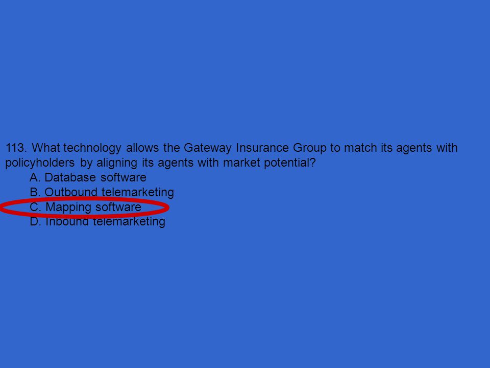 113. What technology allows the Gateway Insurance Group to match its agents with policyholders by aligning its agents with market potential