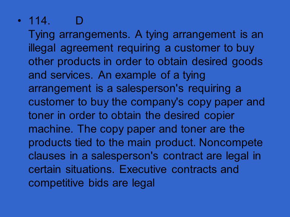 114. D Tying arrangements.