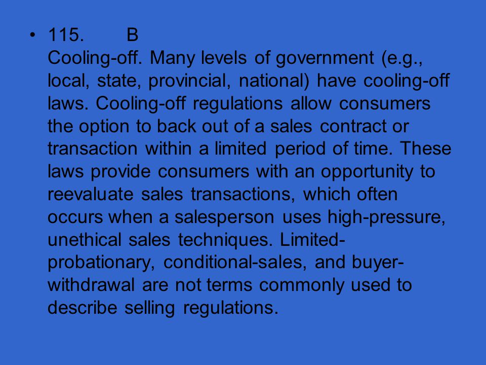 115. B Cooling-off. Many levels of government (e. g