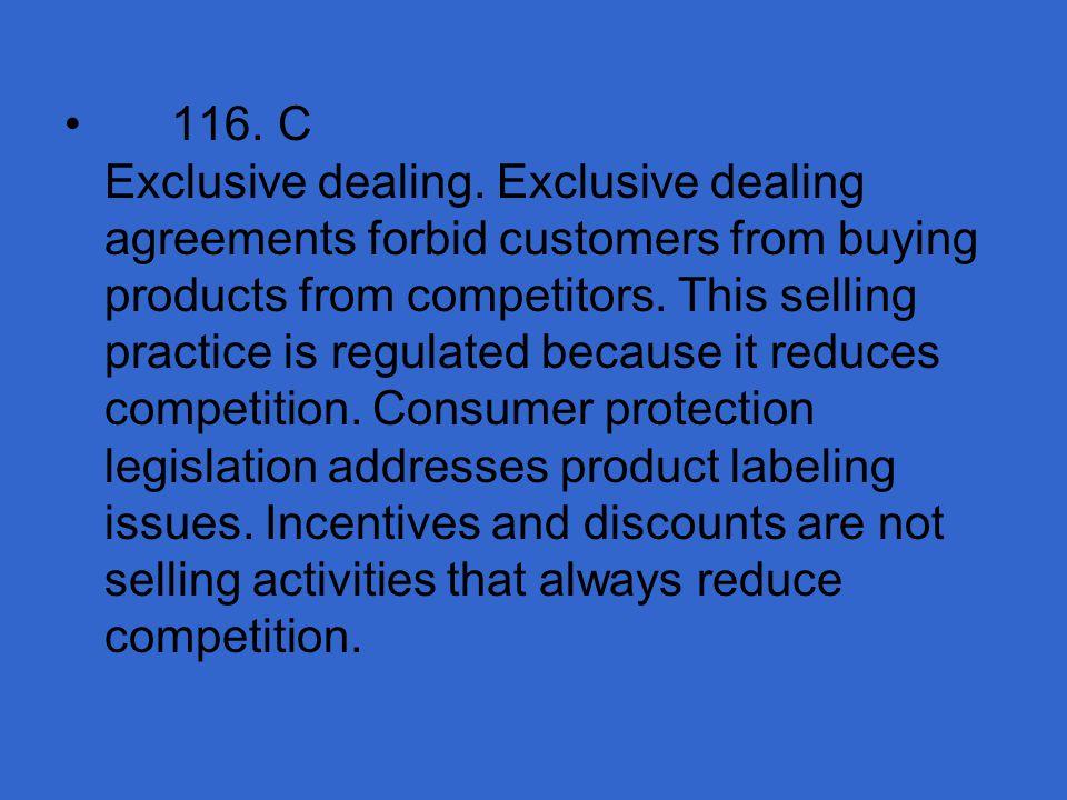 116. C Exclusive dealing.