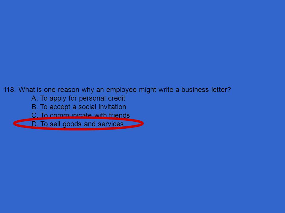 118. What is one reason why an employee might write a business letter