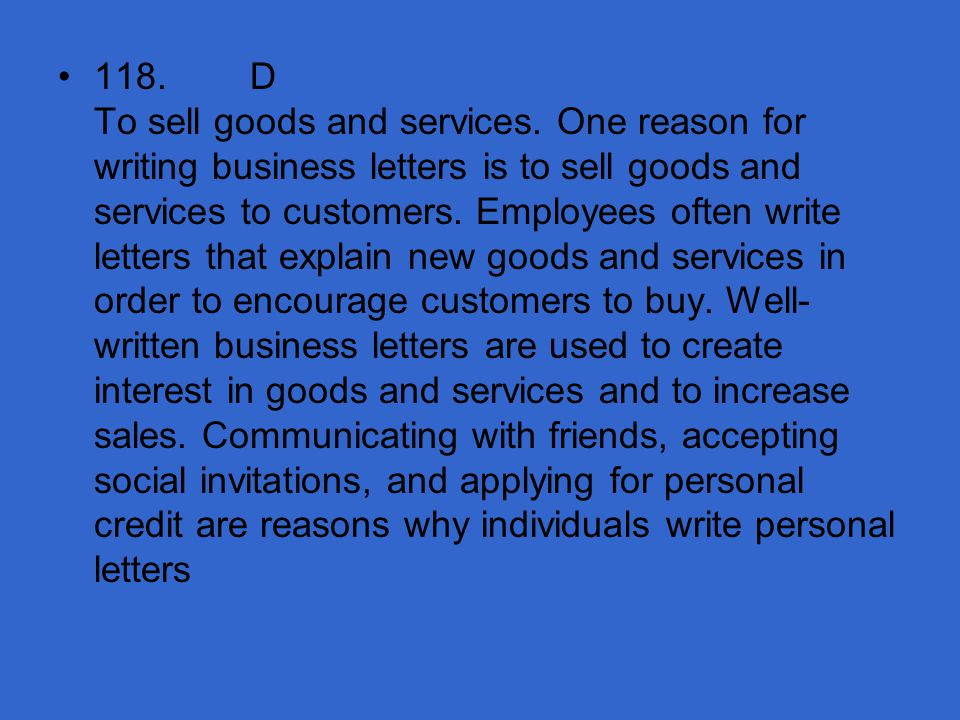 118. D To sell goods and services