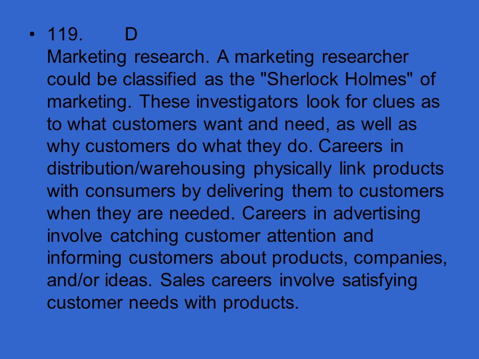119. D Marketing research.