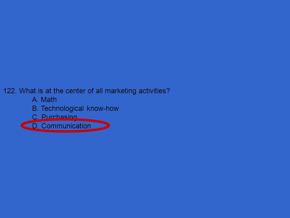 122. What is at the center of all marketing activities