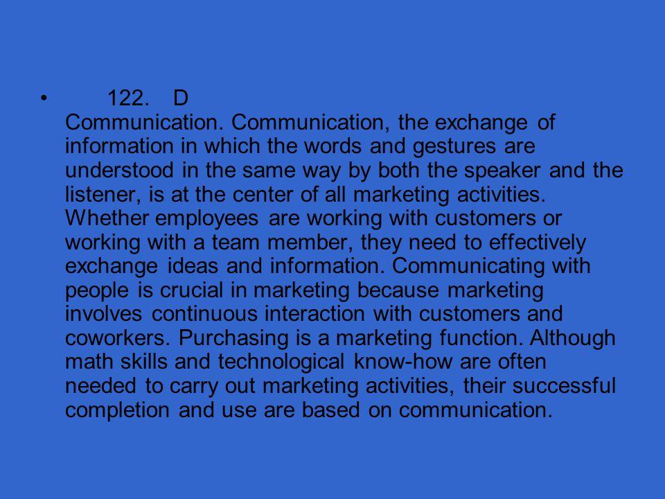 122. D Communication.