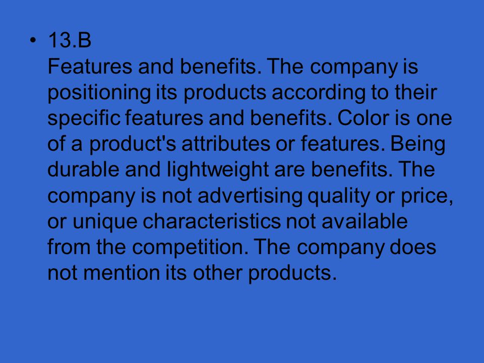 13. B Features and benefits