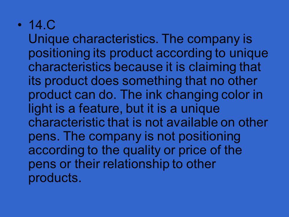 14. C Unique characteristics