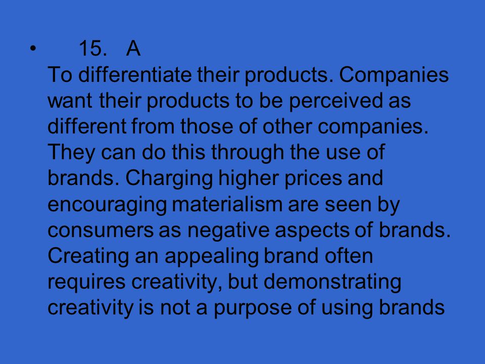 15. A To differentiate their products