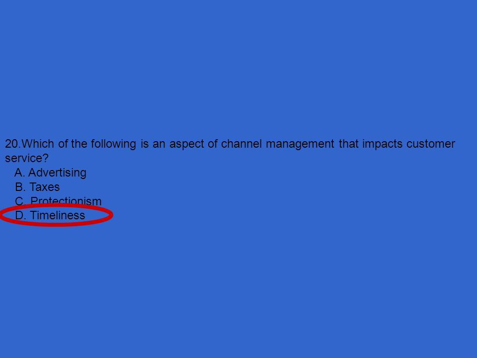 20.Which of the following is an aspect of channel management that impacts customer service