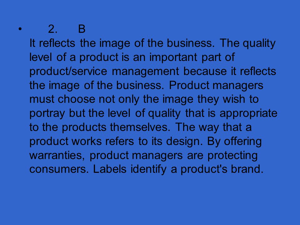 2. B It reflects the image of the business