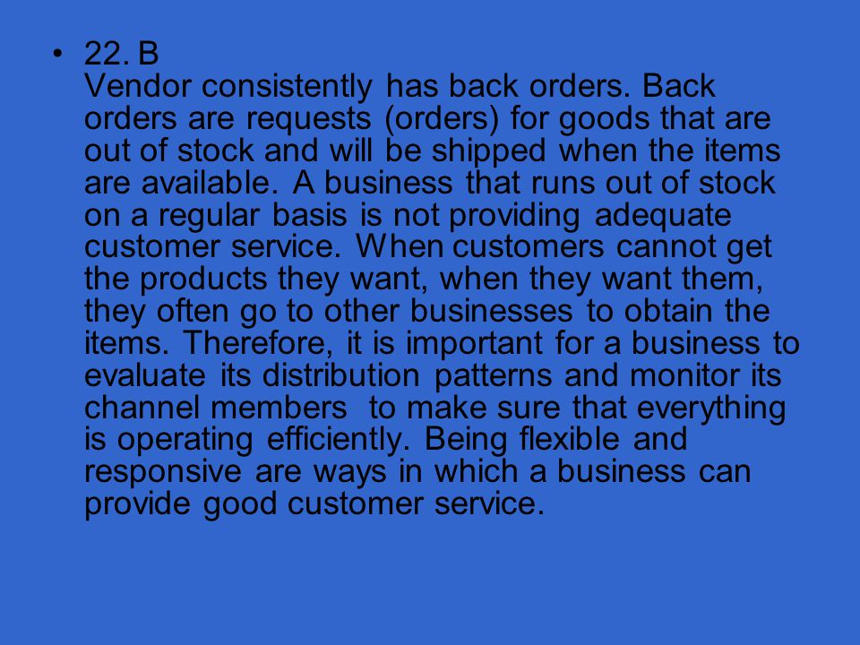22. B Vendor consistently has back orders