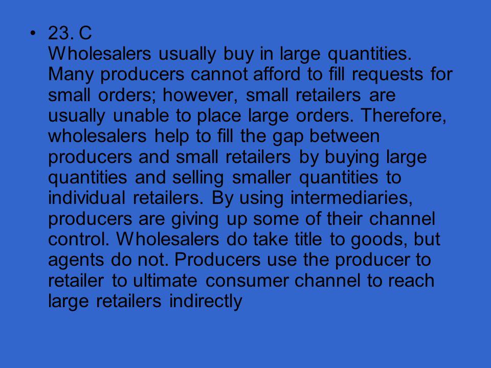 23. C Wholesalers usually buy in large quantities