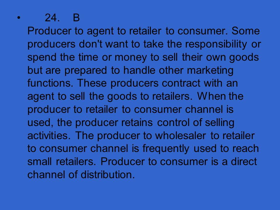 24. B Producer to agent to retailer to consumer