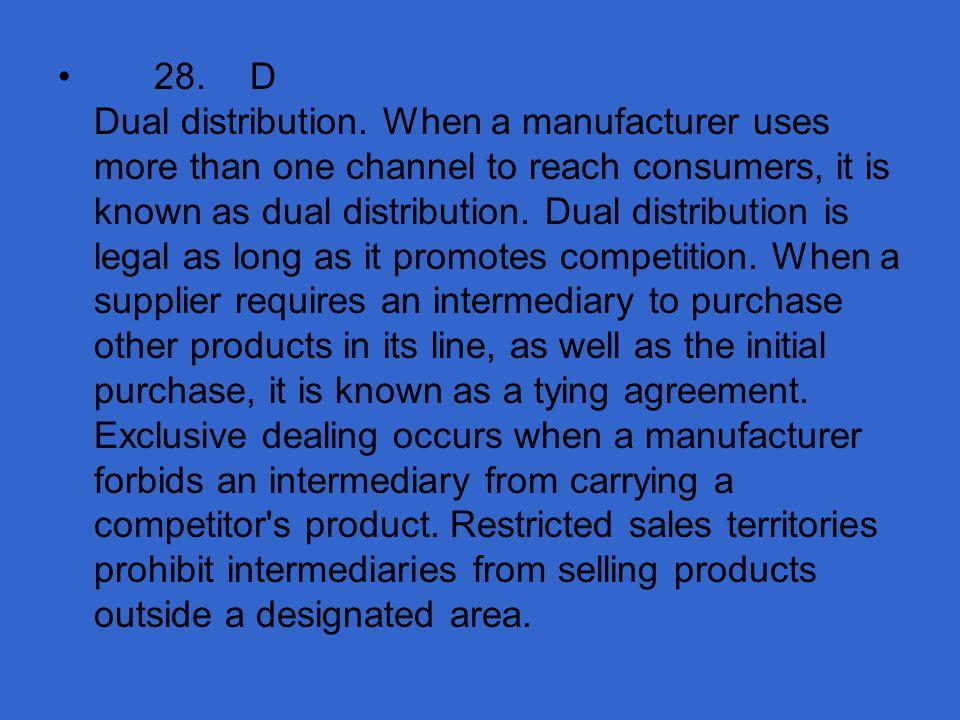 28. D Dual distribution.