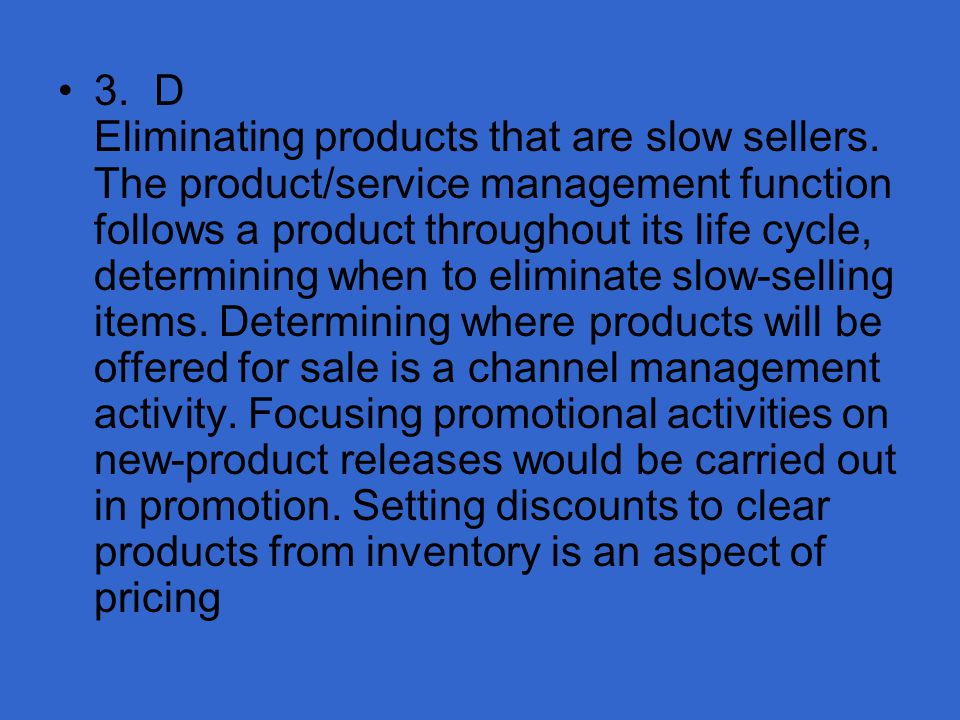 3. D Eliminating products that are slow sellers