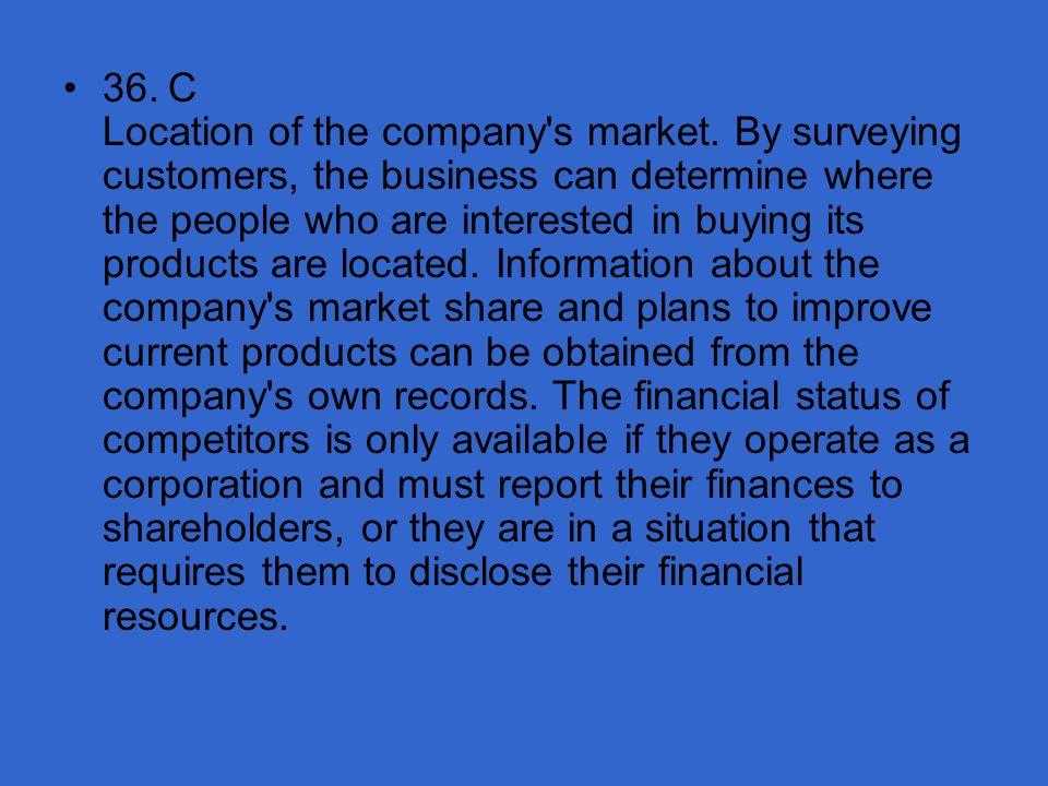 36. C Location of the company s market