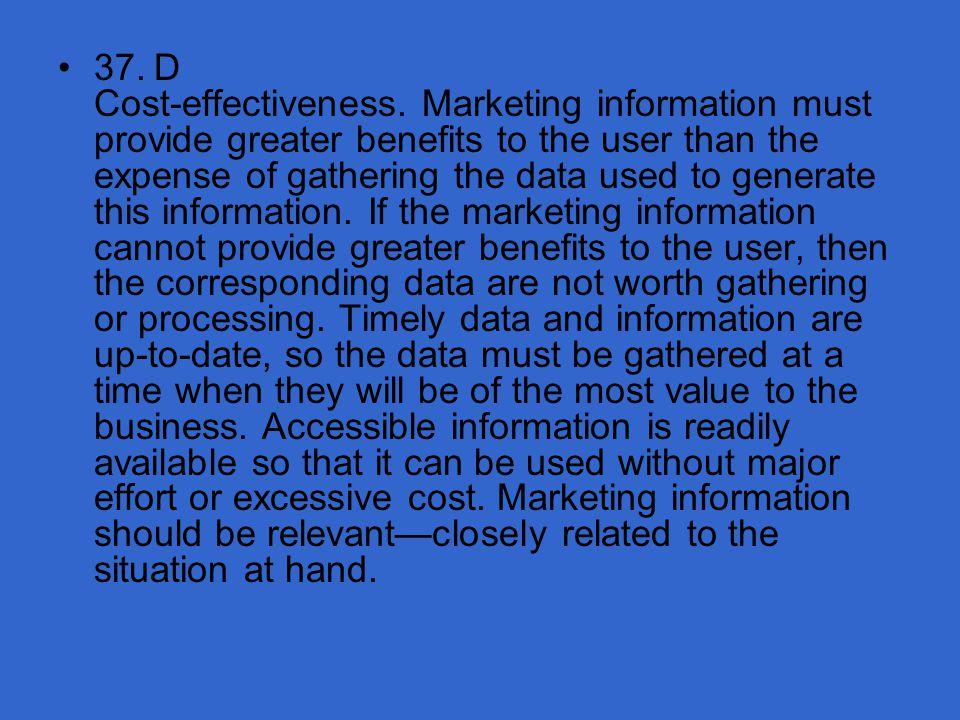 37. D Cost-effectiveness.