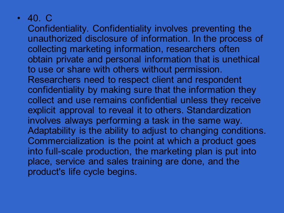 40. C Confidentiality.