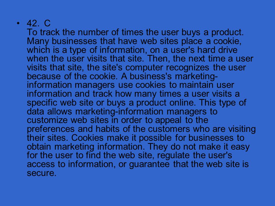 42. C To track the number of times the user buys a product