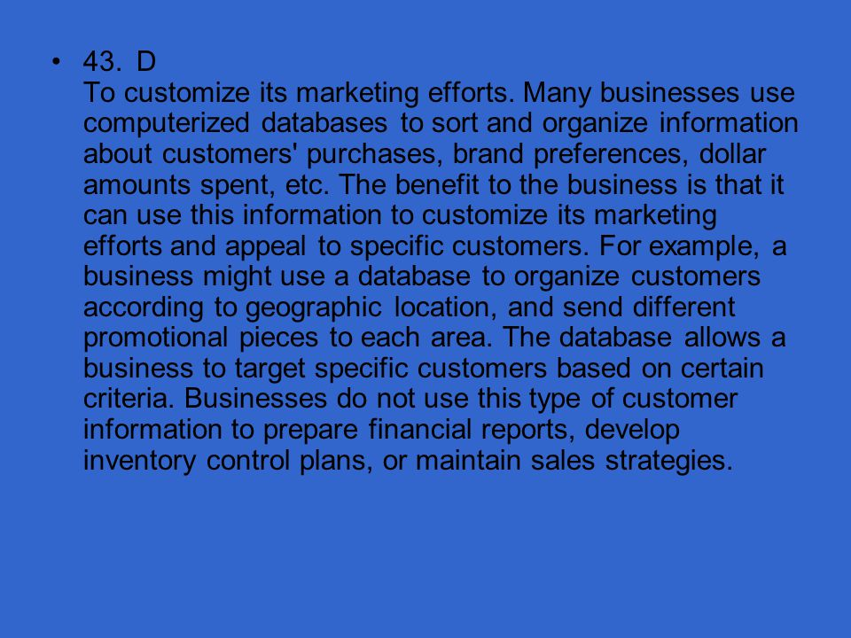 43. D To customize its marketing efforts