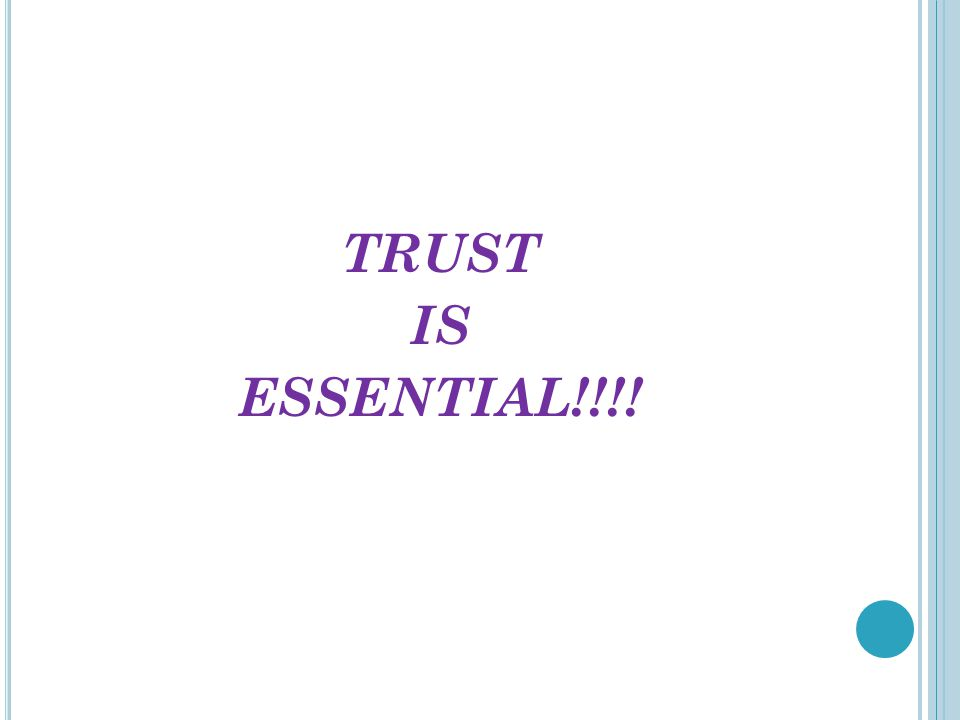 TRUST IS ESSENTIAL!!!!