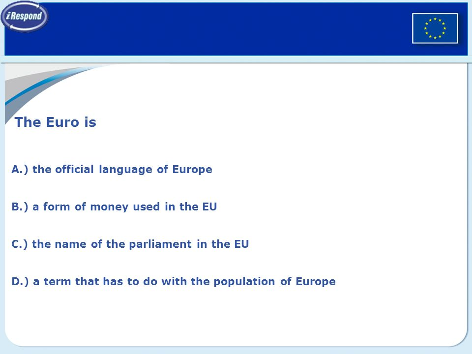 The Euro is F Multiple Choice iRespond Question