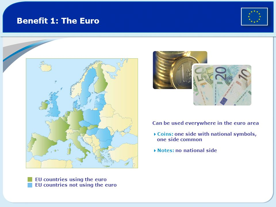 Benefit 1: The Euro Can be used everywhere in the euro area