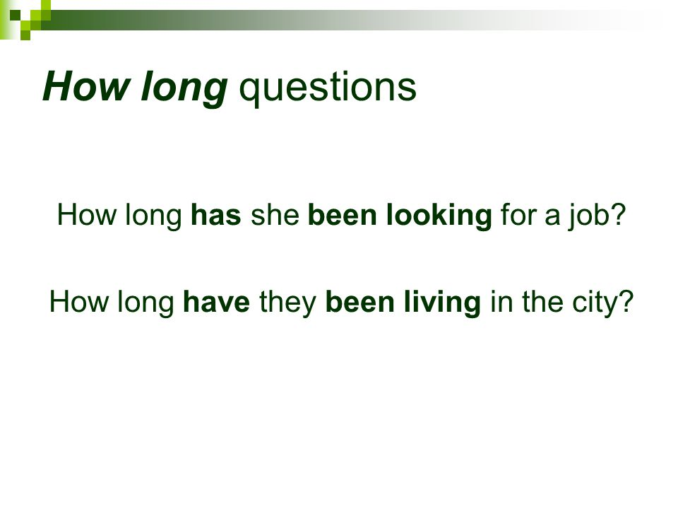 How long questions How long has she been looking for a job
