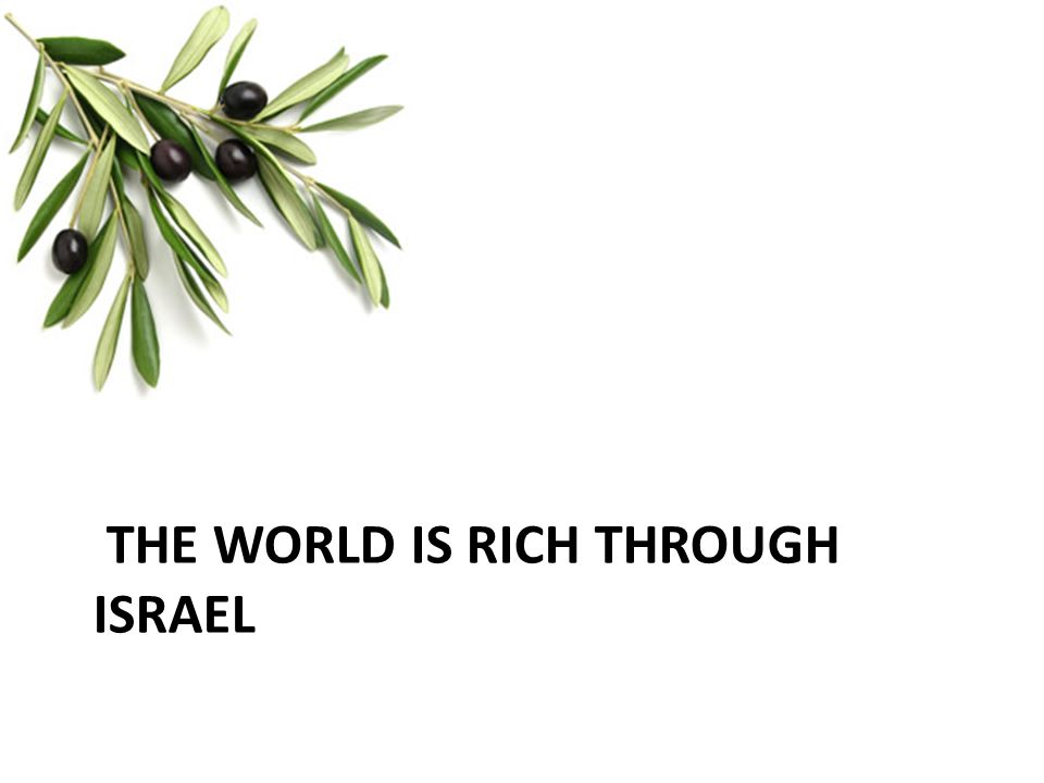 The world is rich through israel